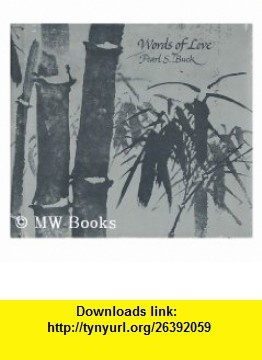 Words of love (9780381982638) Pearl S Buck , ISBN-10: 0381982637  , ISBN-13: 978-0381982638 ,  , tutorials , pdf , ebook , torrent , downloads , rapidshare , filesonic , hotfile , megaupload , fileserve