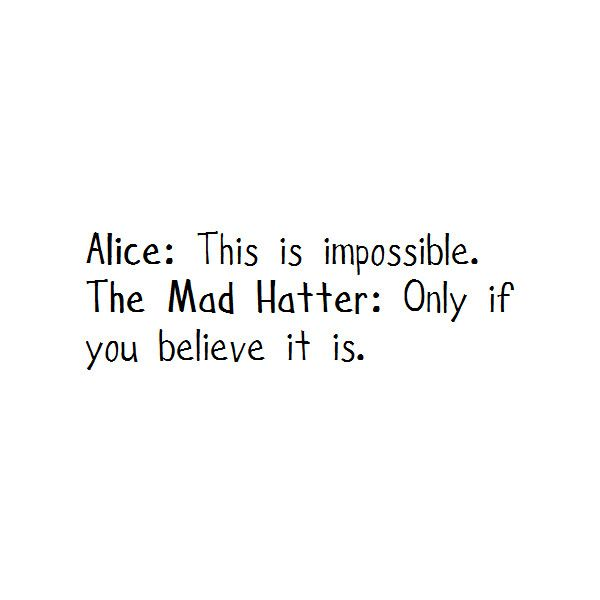 DIRTYLITTLESTYLEWHORE. ❤ liked on Polyvore featuring quotes, text, words, alice in wonderland, backgrounds, fillers, phrases and saying