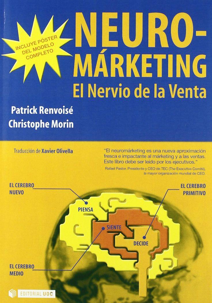 Neuromárketing: El nervio de la venta:  Patrick Renvoisé, Christophe Morin. Máis información no catálogo: http://kmelot.biblioteca.udc.es/record=b1365379~S1*gag