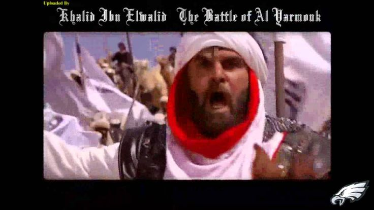 معركه اليرموك   Battle Of Yarmouk - Khalid Ibn Walid HD