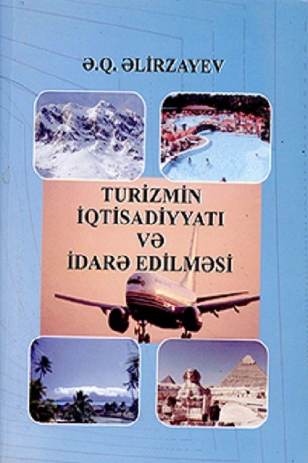 əlirzayev ə Q Turizmin Iqtisadiyyati Və Idarə Edilməsi 2010 Digital Library Digital Case