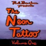 The Neon Tattoo, Vol. 1 [CD]