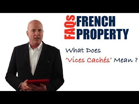 In this video, you are going to discover what'Vices Cachés' means in a French property dispute
