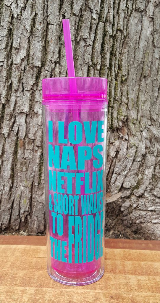 I Love Naps, Netflix & Short Walks To The Fridge 16 ounce skinny acrylic tumbler - Kelly Belly Boo-tique  - 1