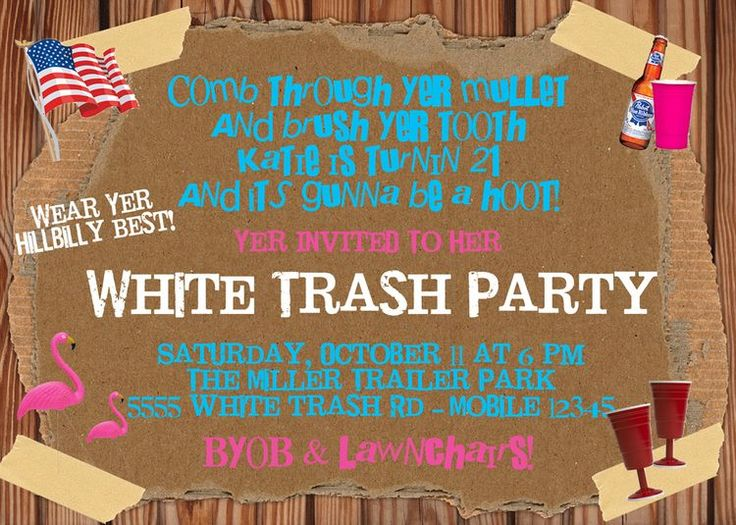 9 best images about Birthday invitations – White Trash Party Invitations