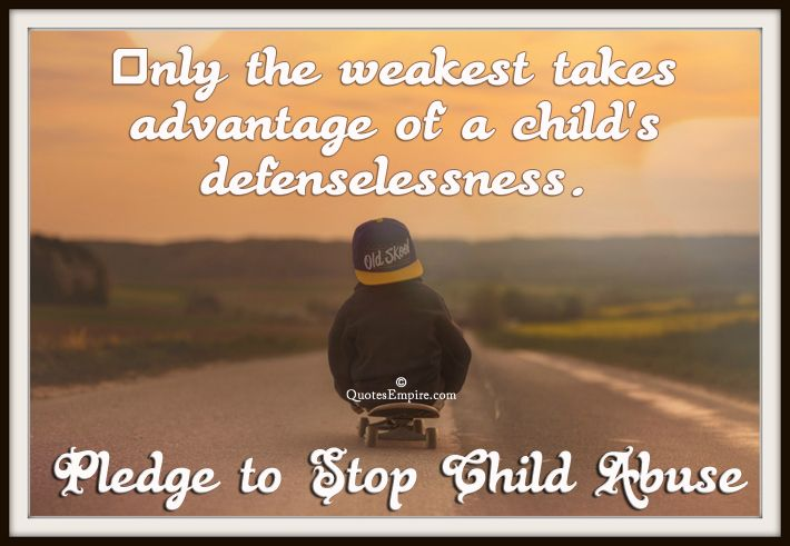 Best 25+ Child Abuse Quotes Ideas On Pinterest