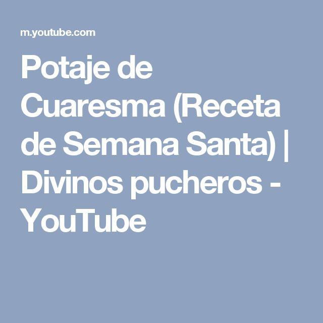 Potaje de Cuaresma (Receta de Semana Santa)   Divinos pucheros - YouTube