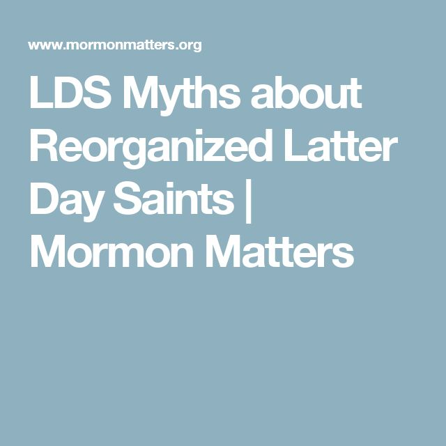 LDS Myths about Reorganized Latter Day Saints | Mormon Matters