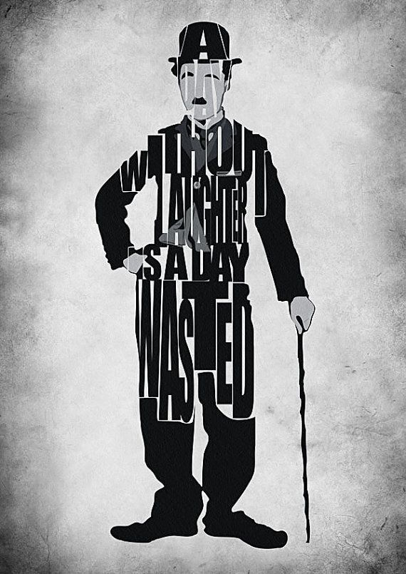 "Charlie Chaplin Typography Poster | ""A Day Without Laughter Is A Day Wasted"""