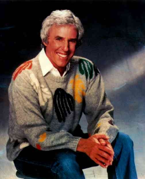 Burt Bacharach. He wrote the soundtrack of my youth. Brilliant.