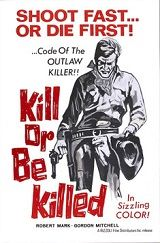 Kill Or Be Killed (1966) $19.99; aka's: Uccidi O Muori/Kill Or Die/Ringo Against Johnny Colt; A wandering gunfighter (Rod Dana) gets caught in the middle a feud between two rancher families. One of them forces him into a showdown and he kills his opponent. He must then escape from the angry family and is falsely accused of killing two sheriff's deputies. Also stars Elina De Witt and Fabrizio Moroni. Also with Gordon Mitchell.