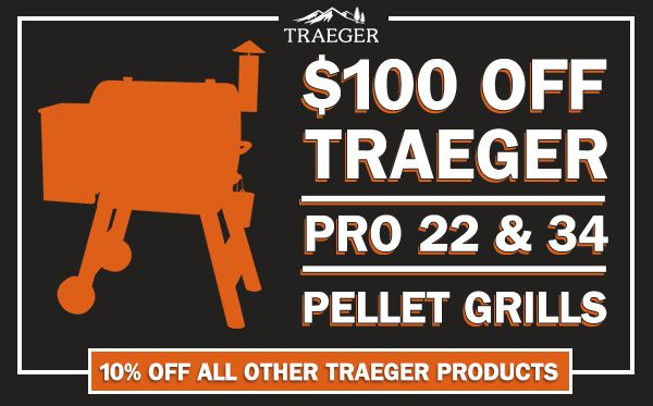 Traeger Pellet Grills Sale - $100 Off Pro Series 22 and Pro Series 34 Pellet Grills. 10% off all other Traeger product
