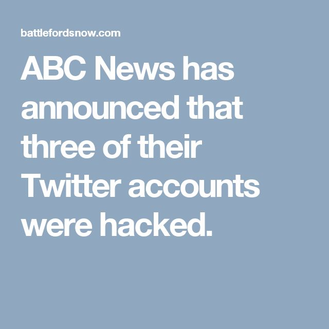 ABC News has announced that three of their Twitter accounts were hacked.