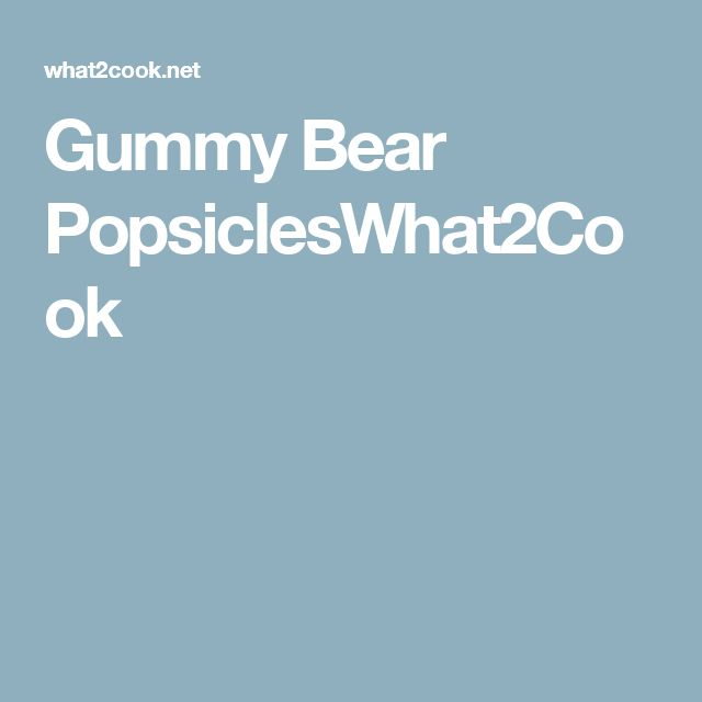 Gummy Bear PopsiclesWhat2Cook