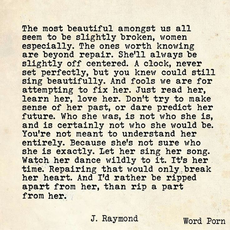 You're not meant to understand her entirely. Because she's not sure who she is exactly. How true this is.