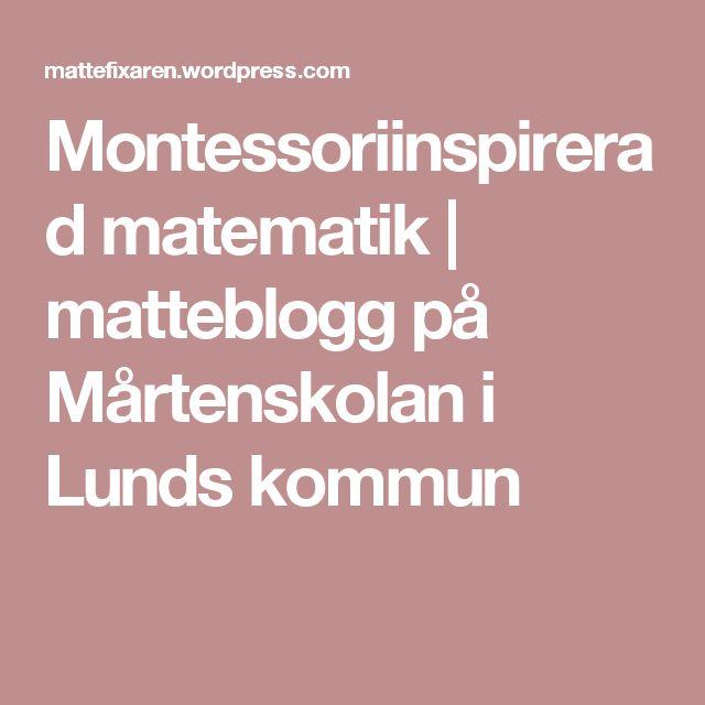 Montessoriinspirerad matematik | matteblogg på Mårtenskolan i Lunds kommun