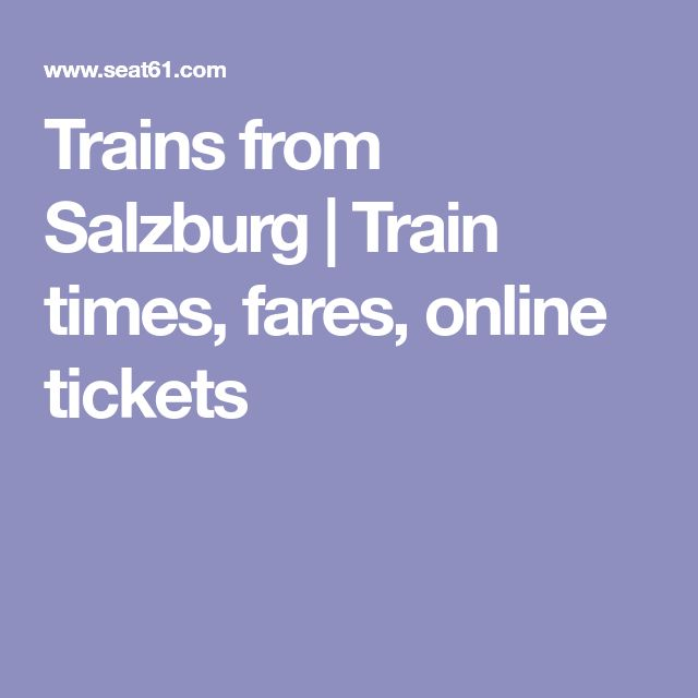 Trains from Salzburg | Train times, fares, online tickets