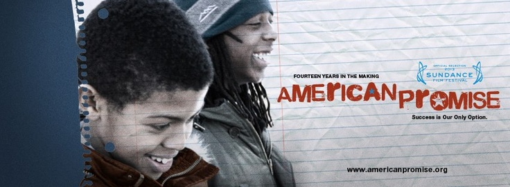 American Promise ~ 2 African American middle class families parent through school years K-12th grade