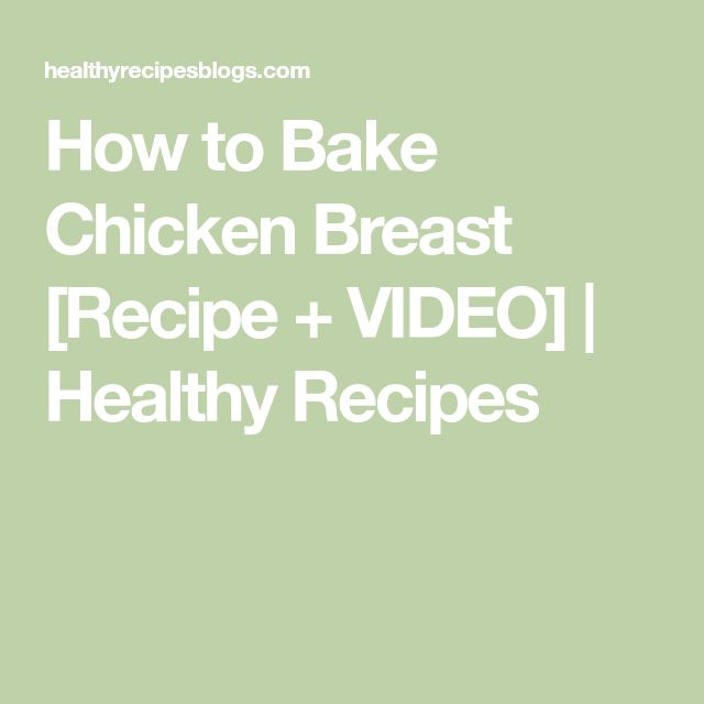 How to Bake Chicken Breast [Recipe + VIDEO] | Healthy Recipes