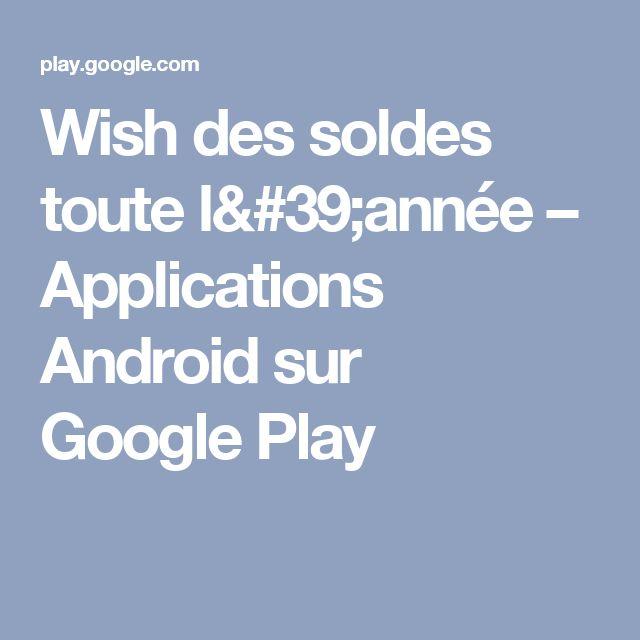 Wish Des Soldes Toute L Année wish des soldes toute l'année – applications android sur google play