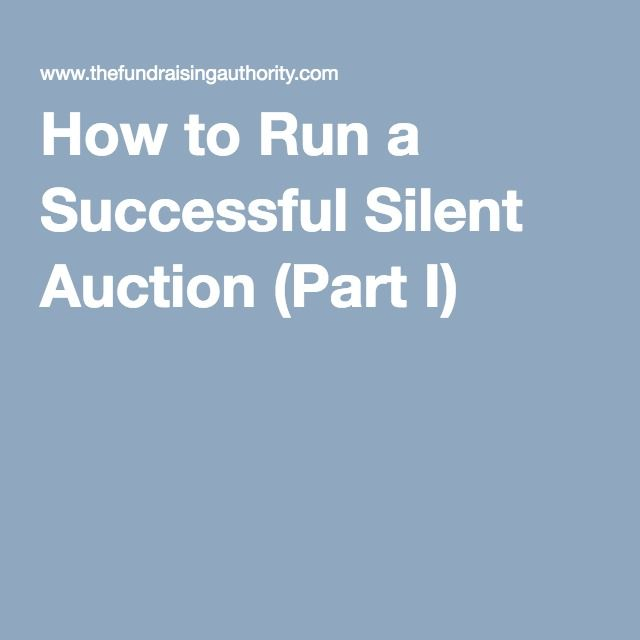 How to Run a Successful Silent Auction (Part I)                                                                                                                                                                                 More