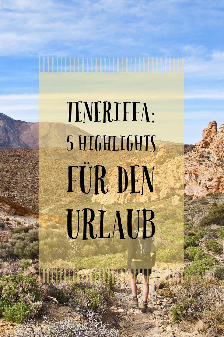 Teneriffa: 5 Highlights für den Urlaub – Le Wi