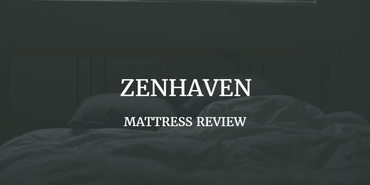 Saatva Zenhaven Mattress Review. Is it safe? Pros and cons. Company reputation