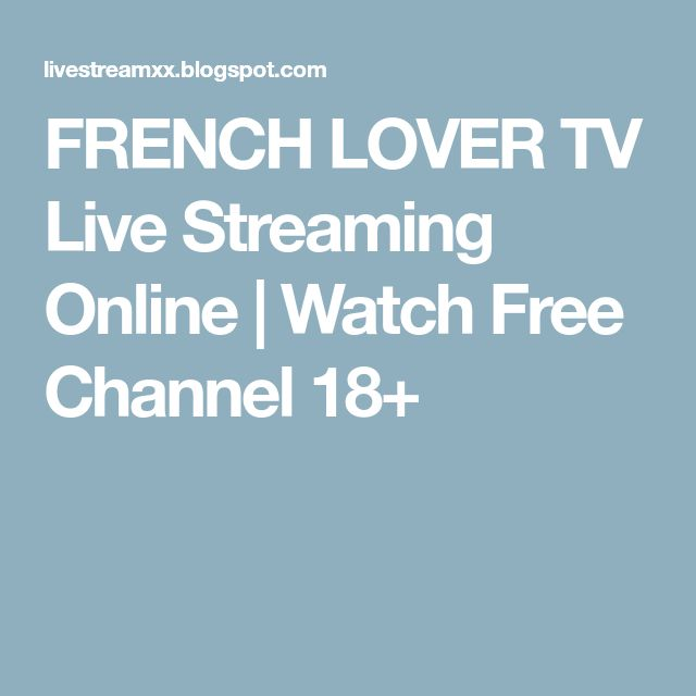 FRENCH LOVER TV Live Streaming Online   Watch Free Channel 18+
