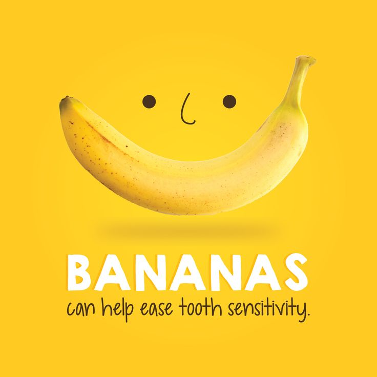 Dental Tip:  BANANAS are a great source of oxalic acids which helps ease tooth pain and sensitivity.