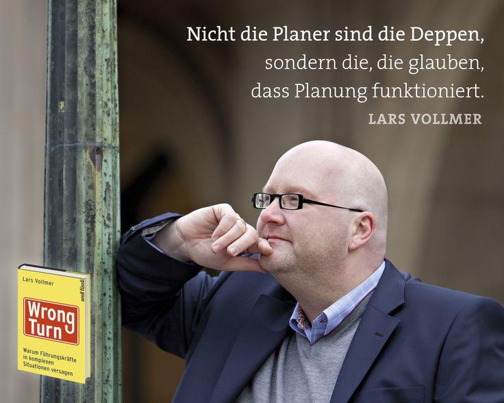 Lars Vollmer: Nicht die Planer sind die Deppen, sondern die, die glauben, dass Planung funktionieren kann.