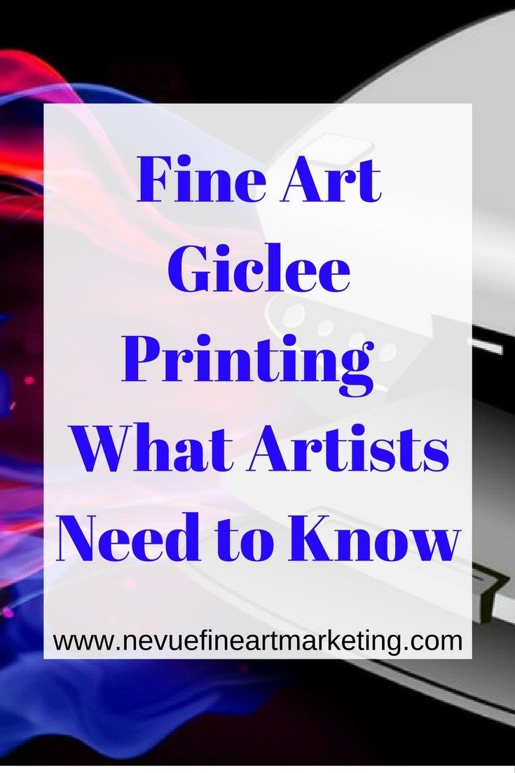 Fine Art Giclee Printing - What Artists Need to Know - Nevue Fine Art Marketing - Are you interested in selling prints of your original artwork? Are you confused about what Fine Art Giclee Printing is? If so, you are not alone. In this post, discover what Fine Art Giclee Printing is and what your options are.