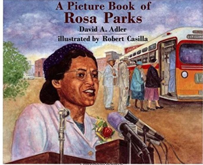 Biography Title: Rosa Parks By: David A. Adler and illustrated by Robert Casilla Ages: 6-9 years old Summary: This book is about Rosa  Parks. She refused to give up her seat on the bus. This helped put into place the civil rights movement.