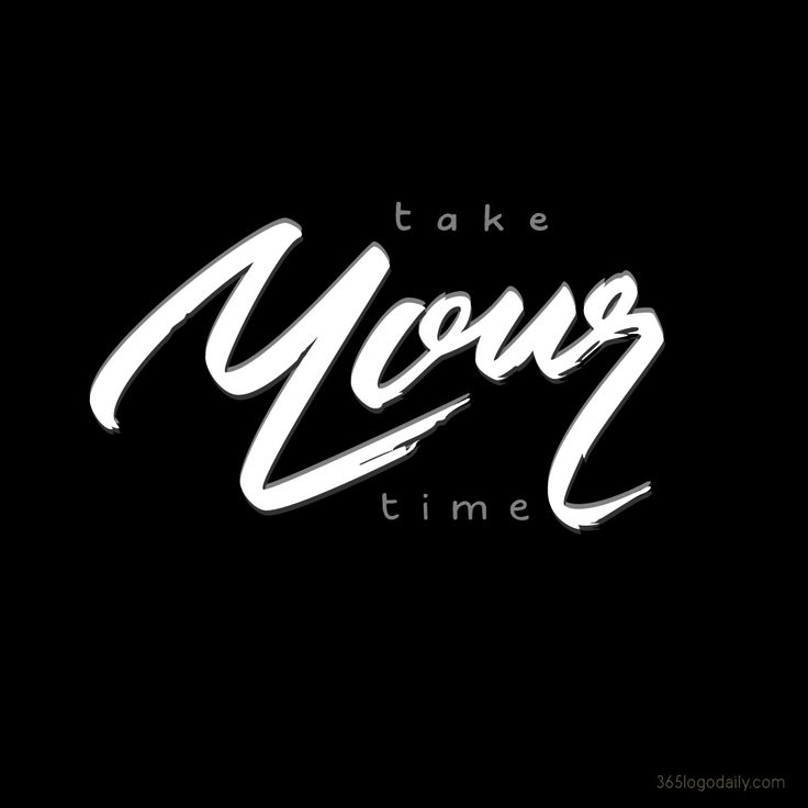 """Take Your Time"" hand lettering"