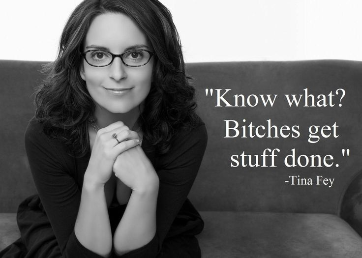 Work it Women.Tinafey, Inspiration, Stuff, Quotes, Funny, Truths, Bitch, True Stories, Tina Fey
