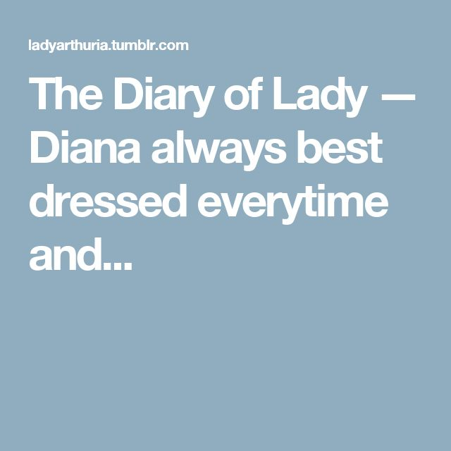 The Diary of Lady — Diana always best dressed everytime and...