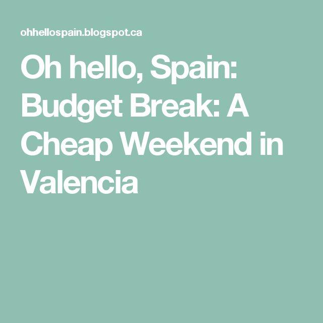 Oh hello, Spain: Budget Break: A Cheap Weekend in Valencia