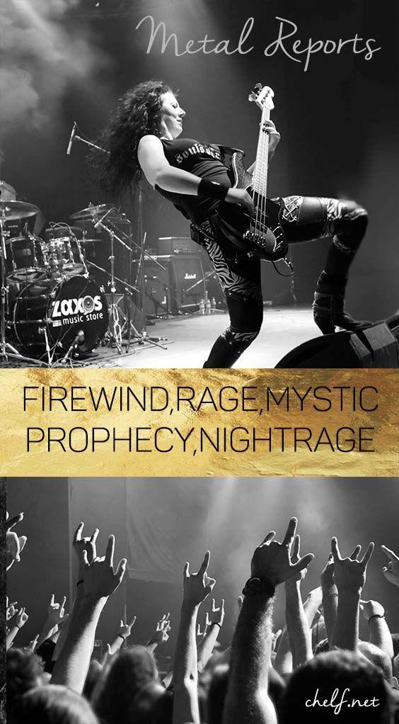 Firewind,Rage,Mystic Prophecy,Nightrage Metal Reports on chelf.net Metalheads united!