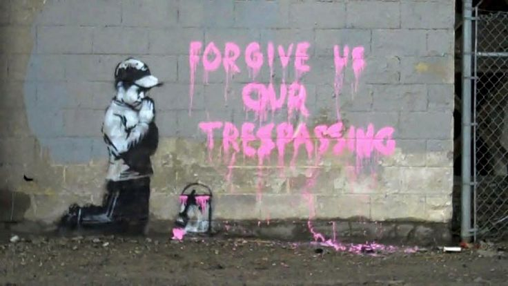Forgive us our trespassing -Banksy