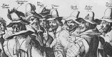 The Plotters were:    Robert and Thomas Wintour,  Thomas Percy,  Christopher and John Wright,  Francis Tresham,  Everard Digby,  Ambrose Rookwood,  Thomas Bates,  Robert Keyes,  Hugh Owen,  John Grant and the man who is said to have organised the whole plot  Robert Catesby.