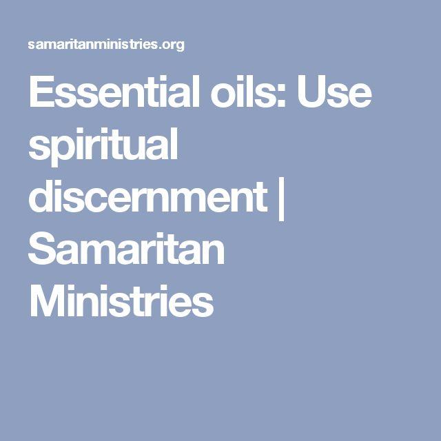 Essential oils: Use spiritual discernment | Samaritan Ministries