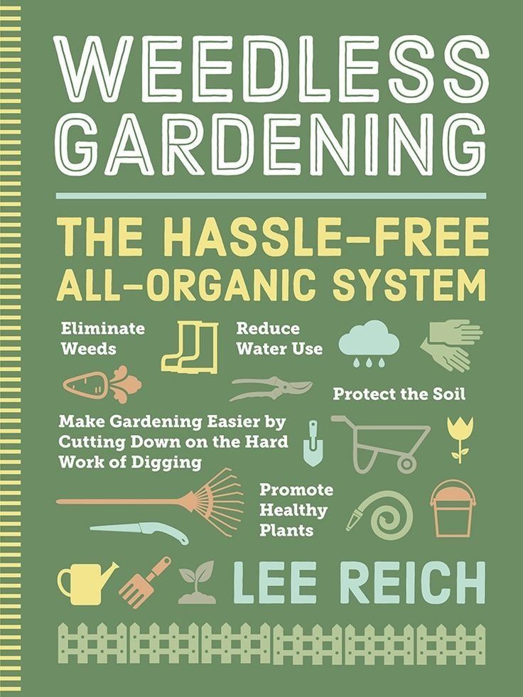"By Lee Reich The phrase ""weedless gardening"" seems like an oxymoron, but Lee Reich claims it's possible. Reich, who has worked in soil and plant research for the USDA and Cornell University, spent 20"