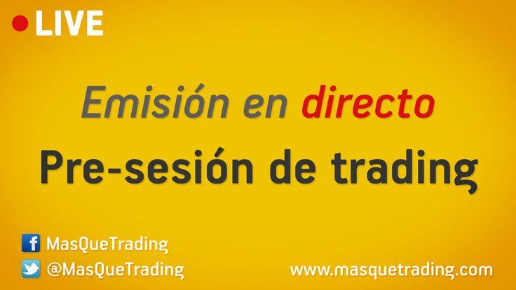 En directo pre-sesión de trading  de Lunes a Jueves  de 14.30 a 15.00 Mercados de futuros ORO-CRUDO-DÓLAR/EURO-DÓLAR/LIBRA-DAX-BUND-MINIS&P500 (GC-CL-6E-6B-FDAX-FGBL-ES)