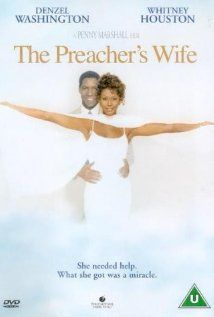 The Preacher's Wife - what a cute movie with Denzel Washington and loved the music that Whitney Houston sings.
