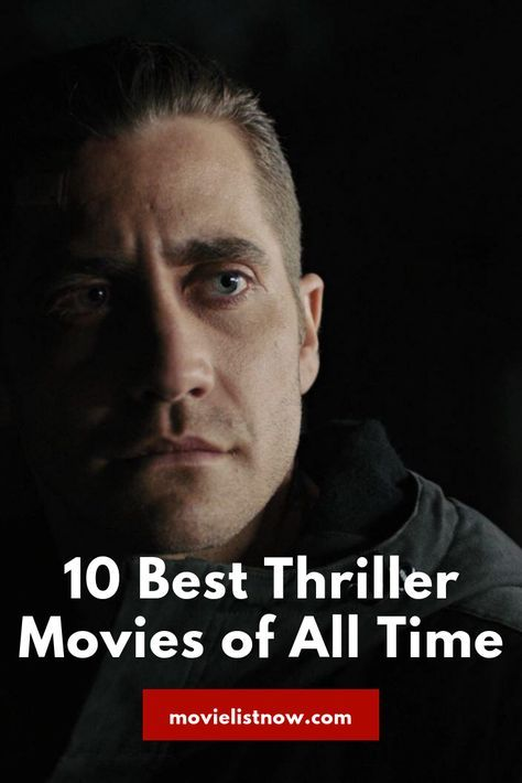 10 Best Thriller Movies Of All Time Movie List Now Thriller Movies Psychological Thriller Movies Thrillers Movies