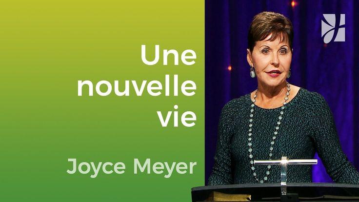 Voulez-vous vivre une nouvelle vie avec Jésus ? - Joyce Meyer - Vivre au...