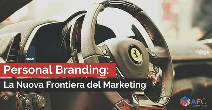 Personal Branding - La Nuova Frontiera del Marketing