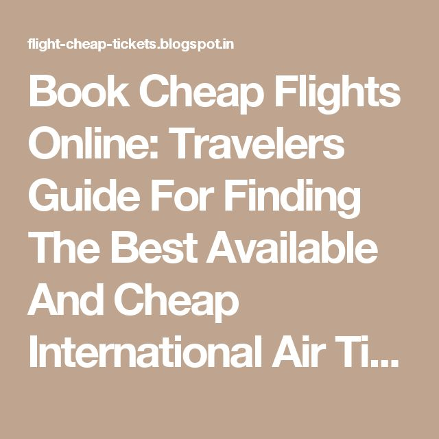 There are a lot of other airline industry insider tricks where you can apply while booking cheap international air tickets to save yourself a huge amount of extra bucks.