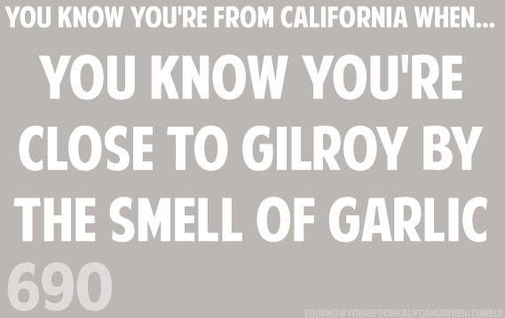 YOU KNOW YOU'RE FROM CALIFORNIA WHEN... Seriously! So true!