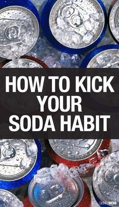 Here's your guide to cutting soda out of your diet for good!