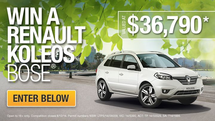 You should enter Win a Renault Koleos Bose. There are great prizes and I think one of us could win!